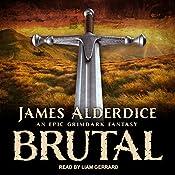 Brutal: Brutal Trilogy, Book 1   James Alderdice