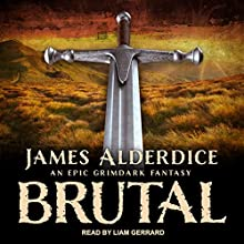 Brutal: Brutal Trilogy, Book 1 Audiobook by James Alderdice Narrated by Liam Gerrard