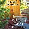 What's Left Behind Audiobook by Lorrie Thomson Narrated by Susan Bennett