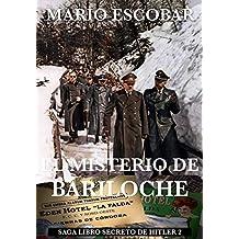 El Misterio de Bariloche : Saga El Libro Secreto de Hitler 2 (Spanish Edition)