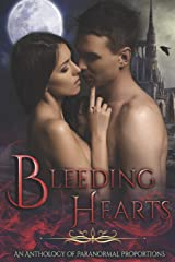 Bleeding Hearts: An Anthology of Paranormal Proportions Paperback