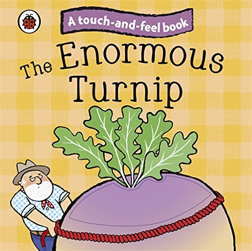 Touch And Feel Fairy Tales The Enormous Turnip (Ladybird Tales) pdf epub