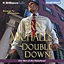 Double Down: The Men of the Sisterhood Audiobook by Fern Michaels Narrated by Laural Merlington