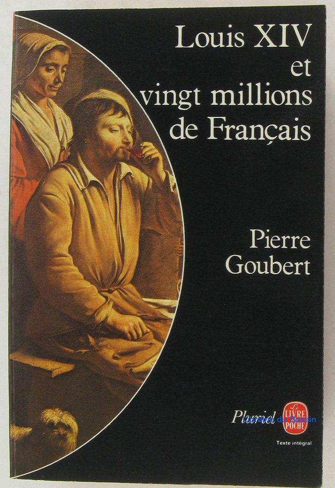 Louis Xiv Et Vingt Millions De Francais Le Livre De Poche