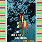 All Shook Up: How Rock 'n' Roll Changed America | Glenn C. Altschuler
