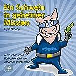 Ein Schwein in geheimer Mission: Aufklärung mit allen Mitteln | Lydia Nehring