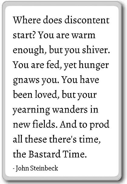 John Steinbeck Quotes Interesting Amazon Where Does Discontent Start You Are Warm En John