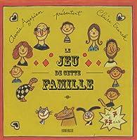 Le jeu de cette famille par Annie Agopian