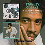 Rock Pebbles & Sand/Let Me Know You /  Stanley Clarke