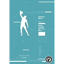 Manual de Kettlebell 2: Manual de Kettlebells 2 de Kettlebell Latinoamerica. (Spanish Edition) Jan 28, 2016