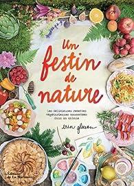 Un festin de nature : Les délicieuses recettes végétariennes concoctées dans ma cabane par Erin Gleeson