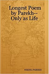 Longest Poem written by Nikhil Parekh - Only as Life Kindle Edition