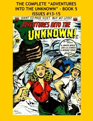 Read Online The Complete Adventures Into The Unknown - Book 5: Issues #13-15 pdf