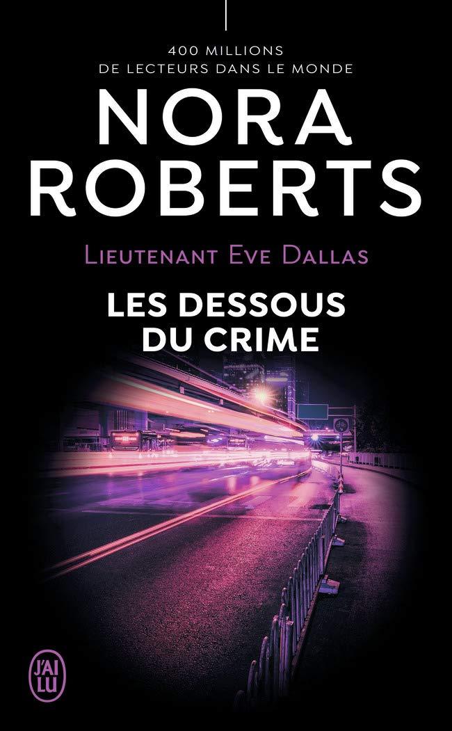 Lieutenant Eve Dallas - Tome 48 : Les dessous du crime de Nora Roberts 61sbcJwCw9L