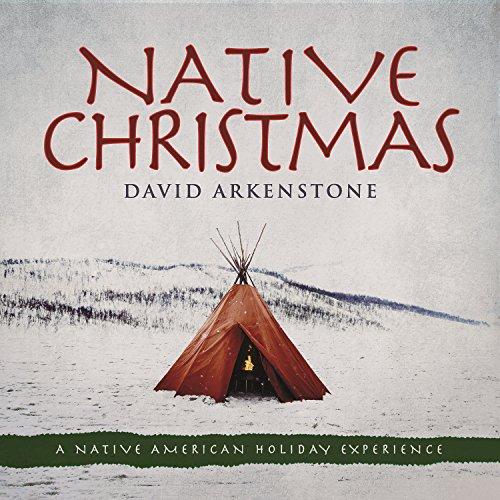 Native Christmas - Christmas Music Arkenstone David