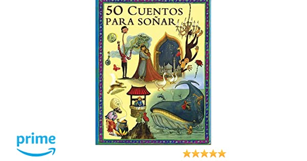 50 cuentos para sonar 50 bedtime stories spanish edition