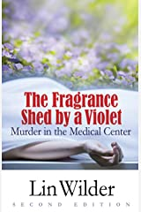 The Fragrance Shed by a Violet: Murder in the Medical Center (A Lindsey McCall mystery) Perfect Paperback
