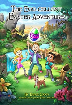 The Egg-cellent Easter Adventure by [Cobos, Darcie]