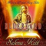 Bluebeard: Modern Wicked Fairy Tales, Book 9 | Selena Kitt