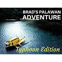 Brad's Palawan Adventure: Typhoon Edition