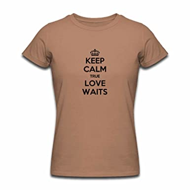 Apparel Printing Keep Calm True Love Waits Womens Tshirt 301496edf