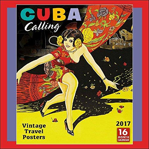 Cuba Calling Vintage Travel Posters 2017 Wall Calendar