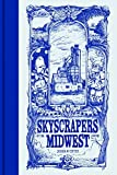 Skyscrapers Of The Midwest by Joshua Cotter (2008-06-10)