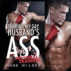 Sharing My Gay Husband's Ass: Personal Training