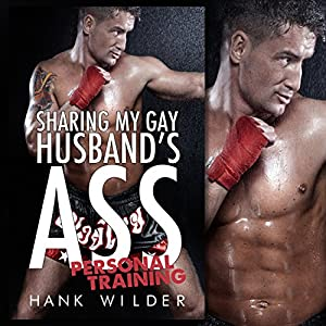 Sharing My Gay Husband's Ass: Personal Training Audiobook