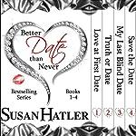 Better Date than Never Boxed Set: Books 1-4   Susan Hatler