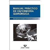 Manual práctico de enfermería quirúrgica. (Manuales Universitarios