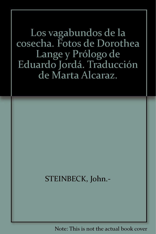 Los vagabundos de la cosecha. Fotos de Dorothea Lange y Prólogo de Eduardo Jordá. Traducción de Marta Alcaraz. PDF