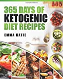 365 Days of Ketogenic Diet Recipes: (Ketogenic, Ketogenic Diet, Ketogenic Cookbook, Keto, For Beginners, Kitchen, Cooking, Diet Plan, Cleanse, Healthy, Low Carb, Paleo, Meals, Whole Food, Weight Loss)