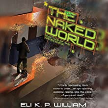 The Naked World Audiobook by Eli K. P. William Narrated by Brian Nishii