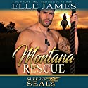 Montana Rescue: Sleeper SEALs, Book 6 Audiobook by Elle James, Suspense Sisters Narrated by Gregory Salinas