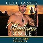 Montana Rescue: Sleeper SEALs, Book 6 | Elle James,Suspense Sisters