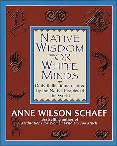 native-wisdom-for-white-minds-daily-reflections-inspired-by-the-native-peoples-of-the-world