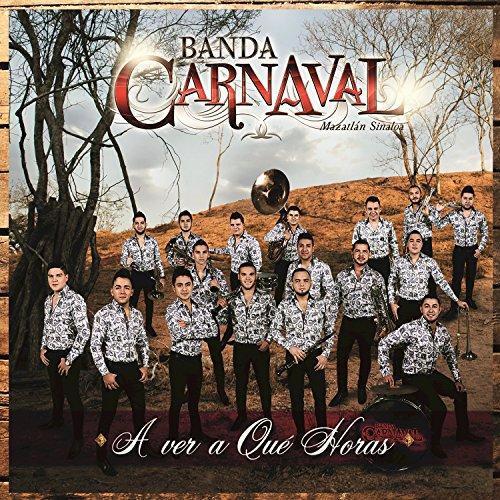 Amazon.com: A Ver A Qué Horas (En Vivo): Banda Carnaval