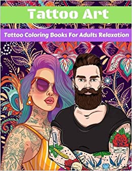 Tattoo Art Coloring Books For Adults Relaxation Creative Haven Modern Designs Book Lixus 9781983580871 Amazon