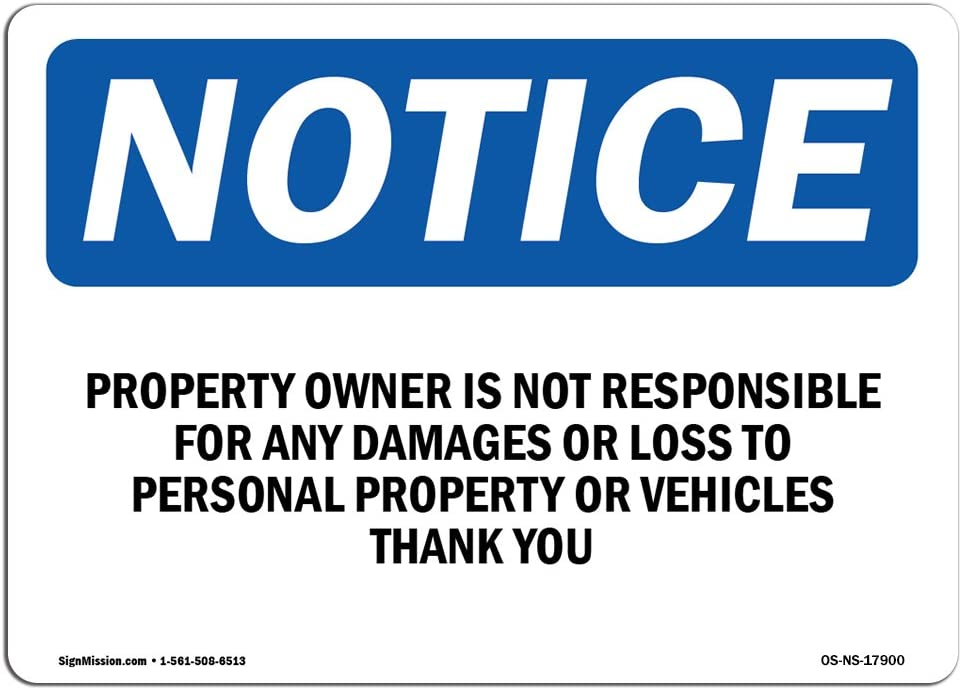 10 X 7 Aluminum OSHA Notice Sign Work Site / Made in the USA Aluminum Sign Property Owner Is Not Responsible For Any Protect Your Business Warehouse /& Shop Area