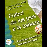 Fútbol de los pies a la cabeza: Psicología deportiva aplicada al fútbol