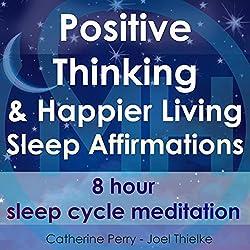 Positive Thinking & Happy Living Sleep Affirmations