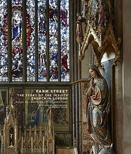 Farm Street: The Story of the Jesuits' Church in London
