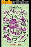 A Historical Tour of Walt Disney World: Volume 1