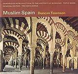 Muslim Spain, W. Duncan Townson, 0521202515