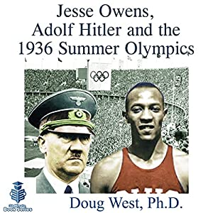 Jesse Owens, Adolf Hitler and the 1936 Summer Olympics Audiobook