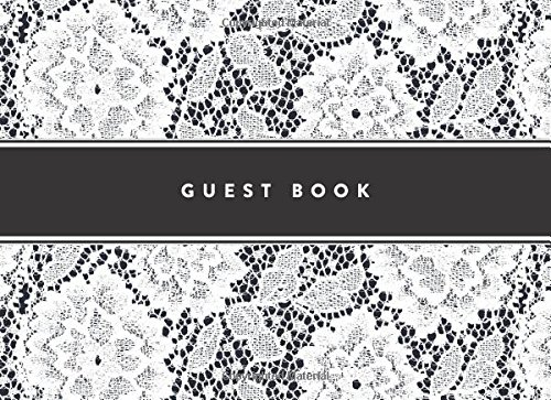 Guest Book: Vacation Home Guest Book: Black and White Lace