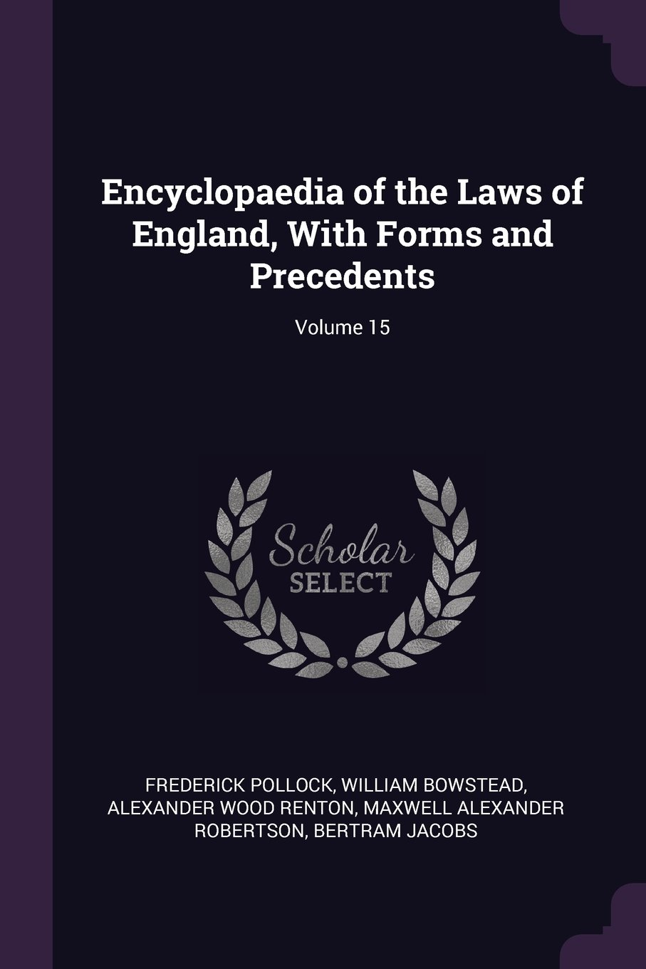 Encyclopaedia of the Laws of England, With Forms and Precedents; Volume 15 PDF