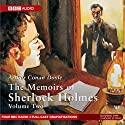 Memoirs of Sherlock Holmes, Volume 2 (Dramatised) Radio/TV Program by Sir Arthur Conan Doyle Narrated by Clive Merrison, Michael Williams