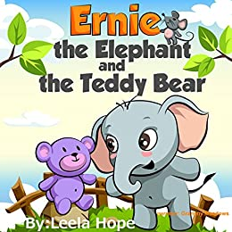 Children's Book:Ernie the Elephant and the Teddy Bear (Books for kids funny bedtime story collection,childrens picture book Beginner readers Toddler Books) by [Hope, Leela]